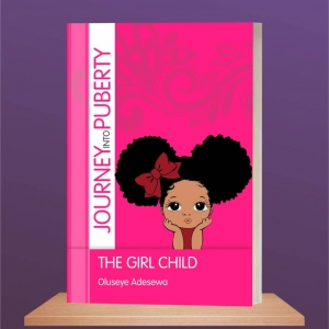 JOURNEY INTO PUBERTY[ THE GIRL CHILD ]